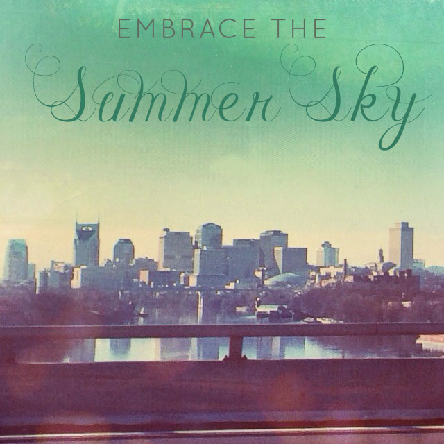 Embrace the summer sky